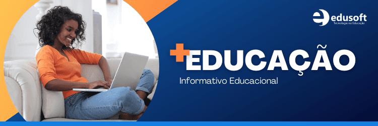 Informativo Educacional +Educação