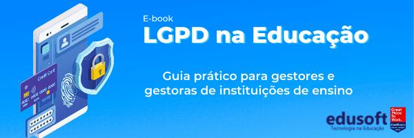 Edusoft produz e-book para auxiliar instituições de ensino quanto à LGPD